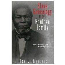 Slave Genealogy of the Roulhac Family : French Masters and the Africans They...