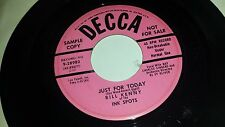 BILL KENNY OF INK SPOTS Just For Today / Dont Put It Off DECCA 28982 PROMO 45 7""