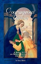 Courageous Virtue : A Bible Study on Moral Excellence for Women by Stacy...