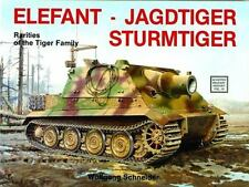 Elefant Jagdtiger Sturmtiger: Rarities of the Tiger Family (Schiffer Military ..