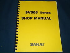 SAKAI SV505 SERIES VIBRATING ROLLER SERVICE SHOP REPAIR MANUAL BOOK
