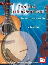 101 Three-Chord Hymns and Gospel Songs : For Guitar, Banjo and Uke by Larry...