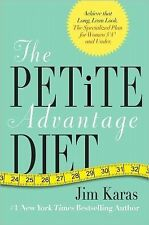 The Petite Advantage Diet: Achieve That Long, Lean Look 2011 Hardcover BRAND NEW