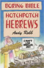 "Hotchpotch Hebrews (Boring Bible) Andy Robb ""AS NEW"" Book"