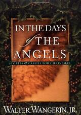 In the Days of the Angels: Stories & Carols for Christmas by Walter Wangerin, Jr