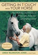 Getting in TTouch with Your Horse : How to Assess and Influence Personality,...