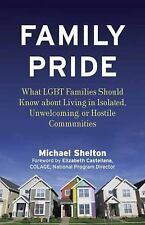 Family Pride: What LGBT Families Should Know about Navigating Home, School, and