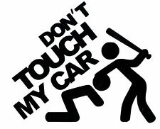 DON'T TOUCH MY CAR FUNNY VINYL DECAL STICKER FOR CAR  ETC.