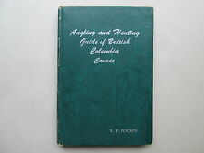 ANGLING AND HUNTING GUIDE OF BRITISH COLUMBIA CANADA by W. F. Pochin 1946 HC