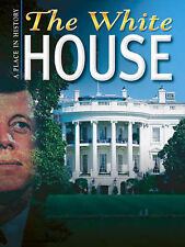 The White House (A Place in History) Price Hossell, Karen Very Good Book