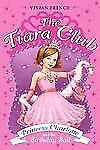 The Tiara Club: Princess Charlotte and the Birthday Ball No.1 by Vivian...