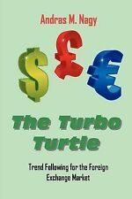 Turbo Turtle: Trend Following for the Foreign Exchange Markets 9780982499436