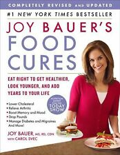 JOY BAUER'S FOOD CURES Eat Right to Get Healthier Younger NEW book remedies pbs
