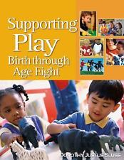 Supporting Play: Birth Through Age Eight-ExLibrary
