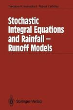 Stochastic Integral Equations and Rainfall-Runoff Models by Robert J. Whitley...