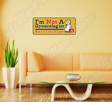 """I'm not Gynecologist Doctor Adult Funny Wall Sticker Room Interior Decor 25""""X10"""""""