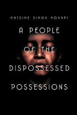 A People of the Dispossessed Possessions : S o u t h A f r i c A by Matsime...