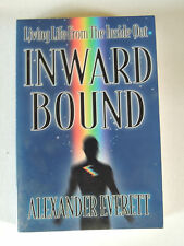 Living Life From The Inside Out -- INWARD BOUND