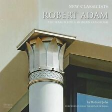 Robert Adam: The Search for a Modern Classicism (New Classicists), Richard John,