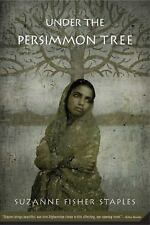 Under the Persimmon Tree by Suzanne Fisher Staples (2008, Paperback)