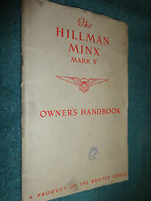 1952 / 1953 HILLMAN MINX MARK V  OWNER'S MANUAL ORIGINAL GUIDE BOOK PRINTED 6/52