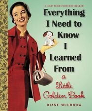 Everything I Need To Know I Learned From a Little Golden Book (Little Golden