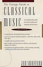 The Vintage Guide to Classical Music by Jan Swafford (1992, Paperback)