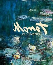 Monet at Giverny by Holmes, Caroline