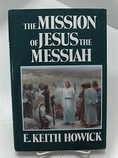 THE MISSION OF JESUS THE MESSIAH The Saving of God's Children Howick LDS Mormon