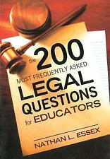 200 Most Frequently Asked Legal Questions for Educators by Nathan L. Essex...