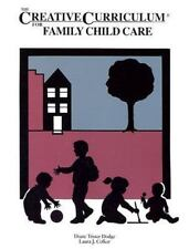 The Creative Curriculum for Family Child Care, Diane Trister Dodge, Laura J. Col