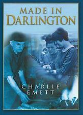 Made in Darlington by Charlie Emett (Hardback, 2003)