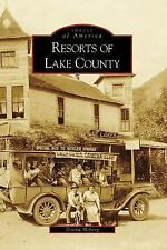 Resorts of Lake County CA Images of America