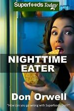 Nighttime Eater : How to Manage Nighttime Eating and Binge Eating Disorders...