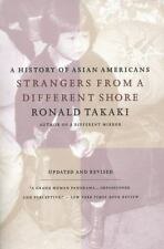 Strangers from a Different Shore: A History of Asian Americans, Updated and Revi