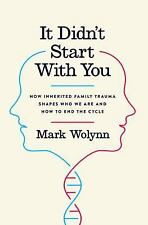 IT DIDN'T START WITH YOU: How Inherited Trauma Shapes Who We Are (04/26/6,  ARC
