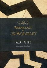 BREAKFAST AT THE WOLSELEY (9781468308365) - A.A. GILL (HARDCOVER) NEW