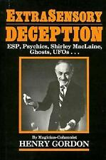 Extrasensory Deception: Esp, Psychics, Shirley Maclaine, Ghosts, Ufos