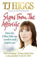 Signs From the Afterlife: How the Other Side Can Comfort and Inspire You, By TJ