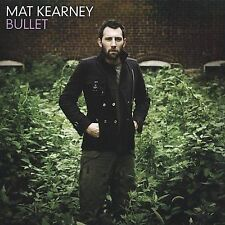 Bullet by Mat Kearney (CD, Oct-2004, Inpop Records) Trainwreck, Won't back down
