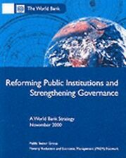Reforming Public Institutions and Strengthening Governance: A World Bank Strateg