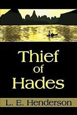 Thief of Hades by L. E. Henderson (2000, Paperback)