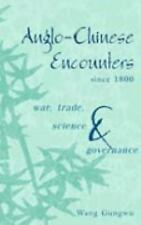 NEW - Anglo-Chinese Encounters since 1800: War, Trade, Science and Governance