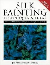 Silk Painting Techniques and Ideas : Create Beautiful and Original Designs on...