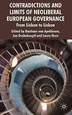 Contradictions and Limits of Neoliberal European Governance: From Lisbon to Lisb