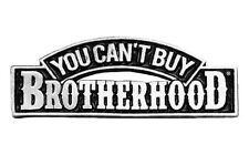You Can't Buy Brotherhood  JACKET VEST PEWTER  MC  BIKER PIN