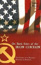 On Both Sides of the Iron Curtain: The Story of a Russian Refugee in America, Is