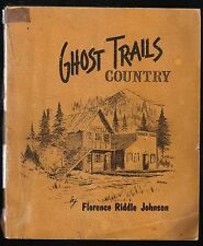 GHOST TRAILS COUNTRY / Florence R. Johnson / Anaconda MT history / 1964 / Signed