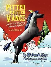 Pitter Patter Vance the Dancing Unicorn of Tippy Top Mountain : A Christmas...