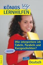 Buch Königs Lernhilfen Wie interpretiere ich Fabeln, Parabeln Deutsch 10-13